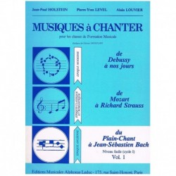 Holstein/Level/Louvier. Musiques à Chanter Vol.1
