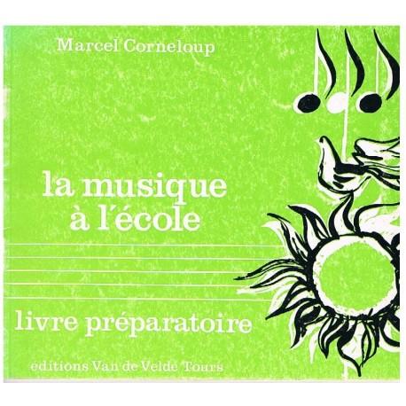 Corneloup, M La Musique à L'école. Preparatoire