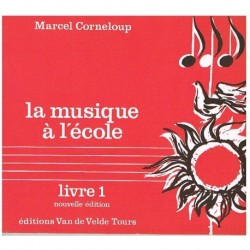 Corneloup, M La Musique à L'école. Livre 1