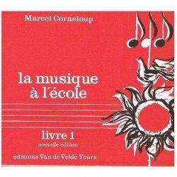 Corneloup, Marcel. La Musique à L'école. Livre 1