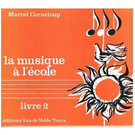 Corneloup, Marcel. La Musique à L'école. Livre 2