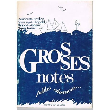 Grosses Notes, Petites Chansons