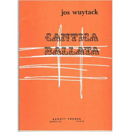Wuytack, Jos. Cantica Ballata. Chants et Danses Style Elementaire