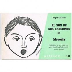 Colomer, Angel. Al Son de Mis Canciones 1. Monodía