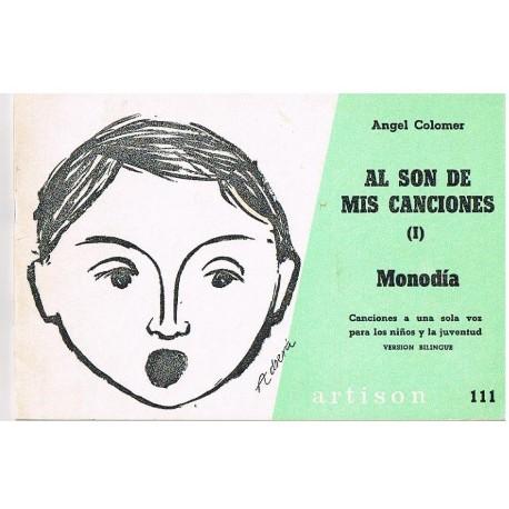 Colomer, Ang Al Son de Mis Canciones 1. Monodía