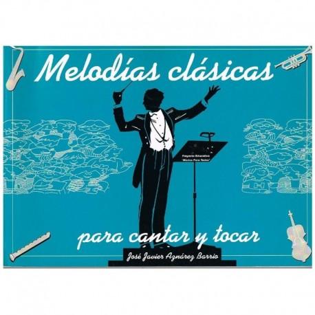 Aznarez Barrio, Jose Javier. Melodias Clásicas Para Cantar y Tocar