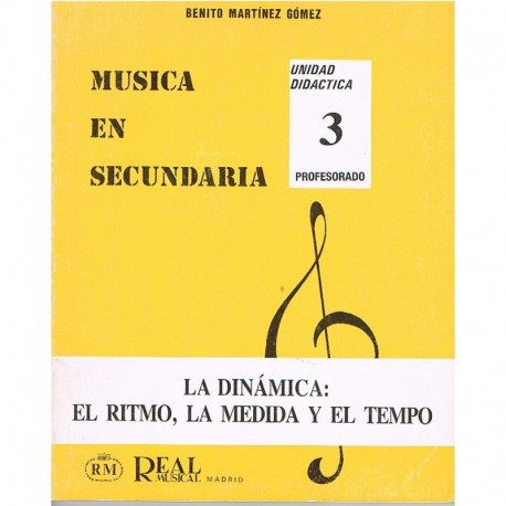 Martínez Gómez. Música en Secundaria 3. Profesorado. La Dinámica