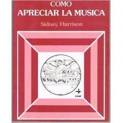 Harrison, Sidney. Cómo Apreciar la Música