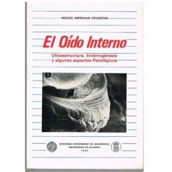 Merchán Cifuentes. El Oído Interno. Ultraestructura, Embriogénesis y Algunos Aspectos Patológicos