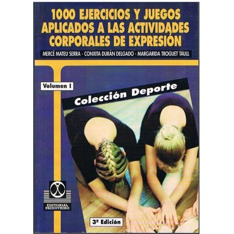 Mateu/Duran/Troguet. 1000 Ejercicios y Juegos Aplicados a las Actividades Corporales