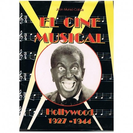 Munso. El Cine Musical. Hollywood 1927-1944