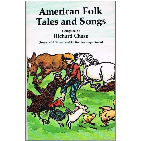 Chase, Richard. American Folk Tales and Songs. Dover