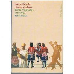 Pelinski, Ramón. Invitación a la Etnomusicología. 15 Fragmentos y un Tango