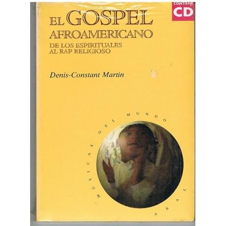 Martin, Denis-Constant. El Gospel Afroamericano. De los Espirituales al Rap Religioso