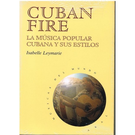 Leymarie, Isabelle. Cuban Fire. La Música Popular Cubana y sus Estilos