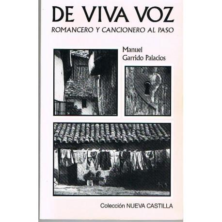 Garrido Palacios. De Viva Voz. Romancero y Cancionero al Paso. Castilla Ediciones
