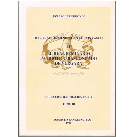 Bagüés Erriondo. Ilustración Musical en el Pais Vasco. El Real Seminario Patriotico Bascongado de Vergara