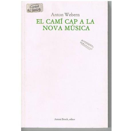 Webern, Anton. El Camí Cap a la Nova Música (Catalán). Antoni Bosch