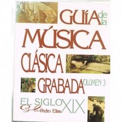 Elías, Pedro. Guía de la Música Clásica Grabada Vol.3. Siglo XIX