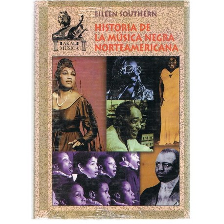 Southern, Eileen. Historia de la Música Negra Norteamericana. Akal