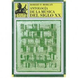 Morgan, Robert. Antología de la Música del Siglo XX