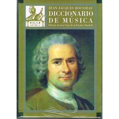 Rousseau, Jean Jacques. Diccionario de Música. Akal