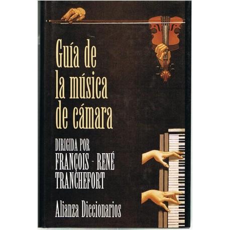 Tranchefort, Francois René. Guía de la Música de Cámara. Alianza