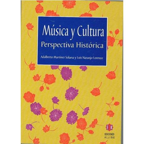 Martínez Solaesa/Naranjo Lorenzo. Música y Cultura. Perspectiva Histórica. Aljibe