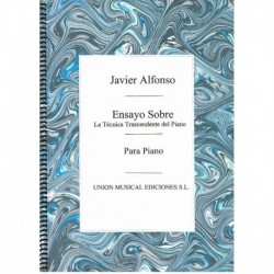 Alfonso, Javier. Ensayo Sobre la Técnica Transcendente del Piano