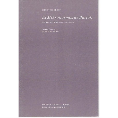 Brown, Christine. El Mikrokosmos de Bartok. Guía para Profesores de Piano. Boosey&Hawkes