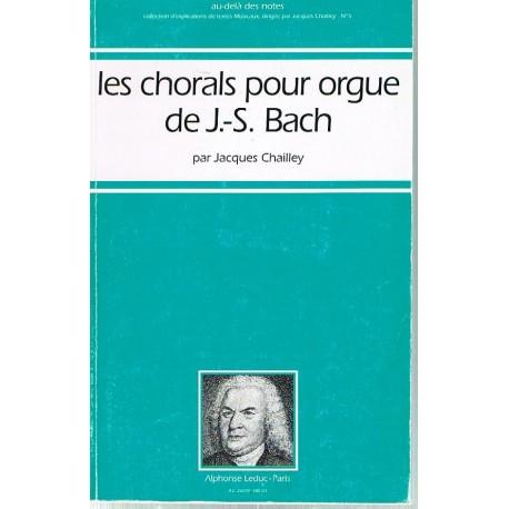Chailley, Jaques. Les Chorals Pour Orgue de J.S. Bach. Leduc