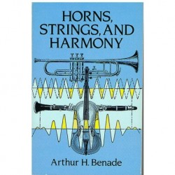 Benade, Arth Horns, Strings, And Harmony