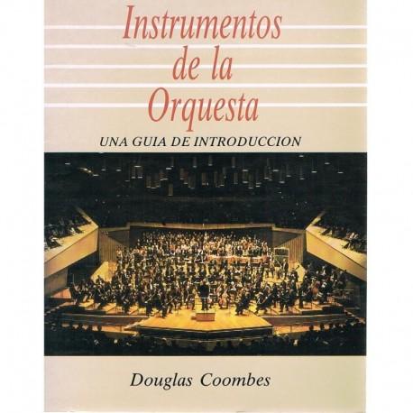 Coombes, Douglas. Instrumentos de la Orquesta. Una Guía de Introducción. Music Distribución