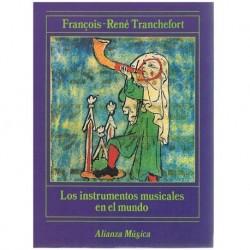 Tranchefort, Francois-René. Los Instrumentos Musicales en el Mundo