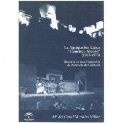 Morales Villar. La Agrupación Lírica Francisco Alonso. Hª de una Compañía de Zarzuela de Granada