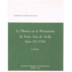 De Vicente Delgado, Alfonso. La Música en el Monasterio de Santa Ana de Ávila (Siglos XVI-XVIII)