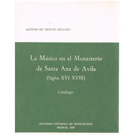 De Vicente Delgado. La Música en el Monasterio de Santa Ana de Ávila (Siglos XVI-XVIII)