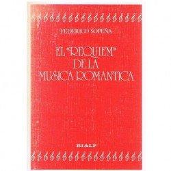 Sopeña, Federico. El Requiem de la Música Romántica