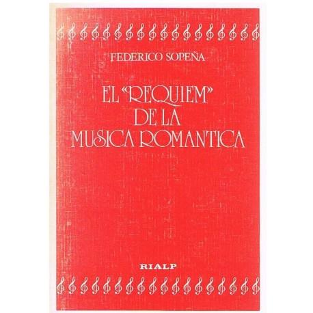 Sopeña, Federico. El Requiem de la Música Romántica. Rialp