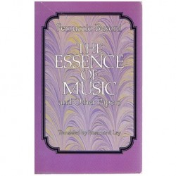Busoni, Ferrucio. The Essence of Music and Other Papers