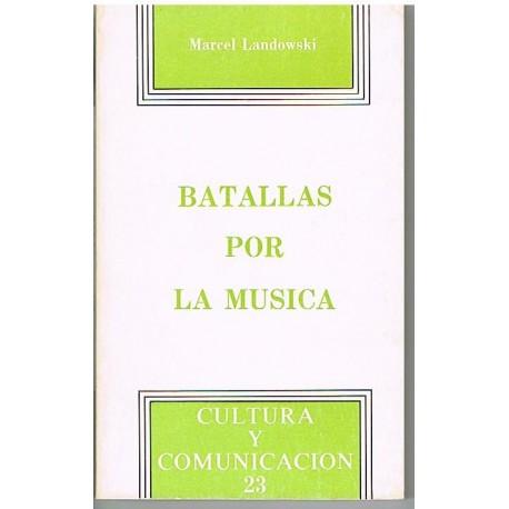 Landowski, M Batallas por la Música