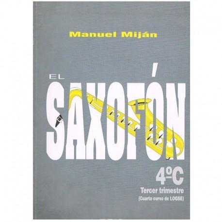 Miján, Manuel. El Saxofón 4ºC (4º Curso LOGSE 3ºTrimestre). Real Musical