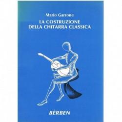 Garrone, Mario. La Costruzione Della Chitarra Classica