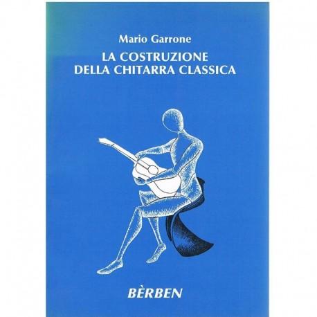 Garrone, Mario. La Costruzione Della Chitarra Classica. Berben