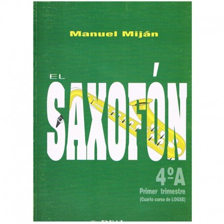 Miján, Manuel. El Saxofón 4ºA (4º Curso LOGSE 1º Trimestre) Real Musical