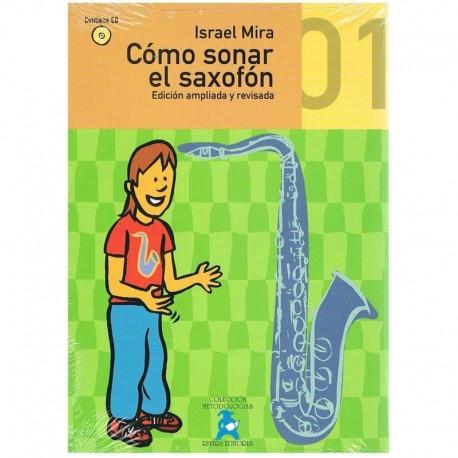 Mira, Israel. Cómo Sonar El Saxofón Vol.1. Edición Ampliada y Revisada +CD. Rivera
