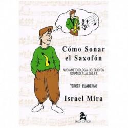 Mira, Israel Cómo Sonar El Saxofón Vol.3