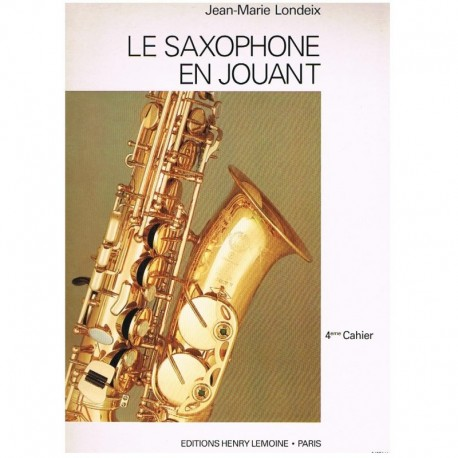 Londeix, Jean-Marie. El Saxofón Ameno Cuaderno 4º (Francés). Lemoine