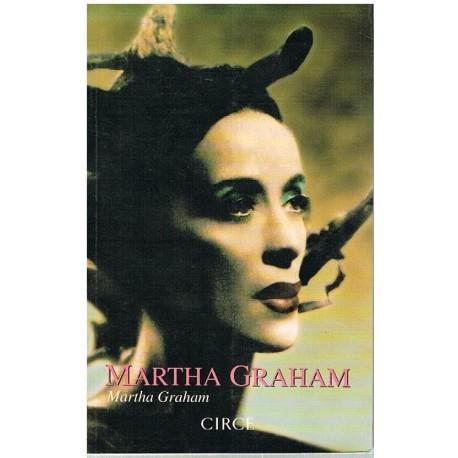 Graham, Marta. Martha Graham. La Memoria Ancestral. Circe