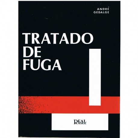 Gedalge, André. Tratado de Fuga. Real Musical